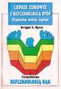 Lepsze zdrowie z Refleksologią stóp i rąk